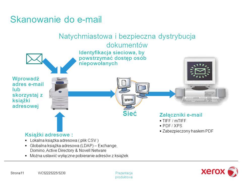 Skanowanie do e-mailNatychmiastowa i bezpieczna dystrybucja dokumentów. Identyfikacja sieciowa, by powstrzymać dostęp osób niepowołanych.