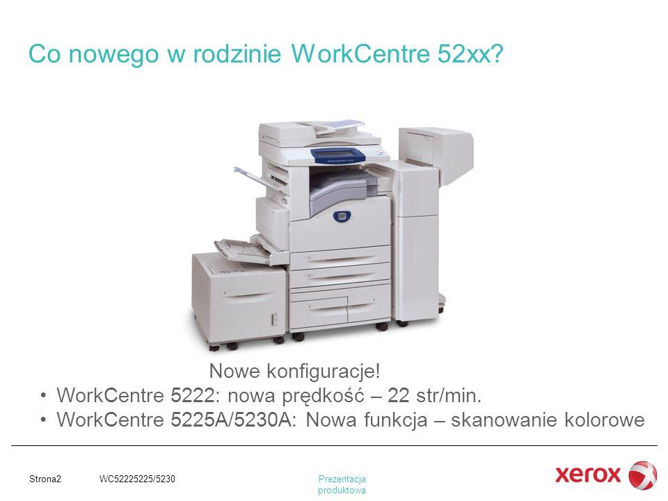 Co nowego w rodzinie WorkCentre 52xx