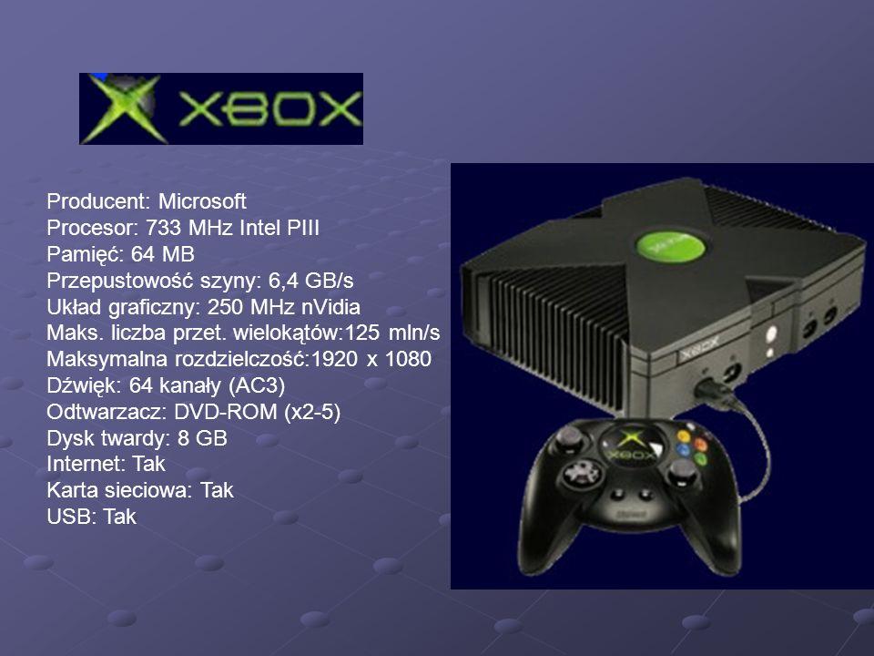 Producent: Microsoft Procesor: 733 MHz Intel PIII. Pamięć: 64 MB. Przepustowość szyny: 6,4 GB/s. Układ graficzny: 250 MHz nVidia.