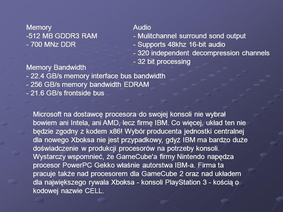 Memory -512 MB GDDR3 RAM - 700 MNz DDR