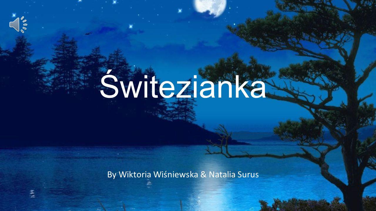 By Wiktoria Wiśniewska & Natalia Surus