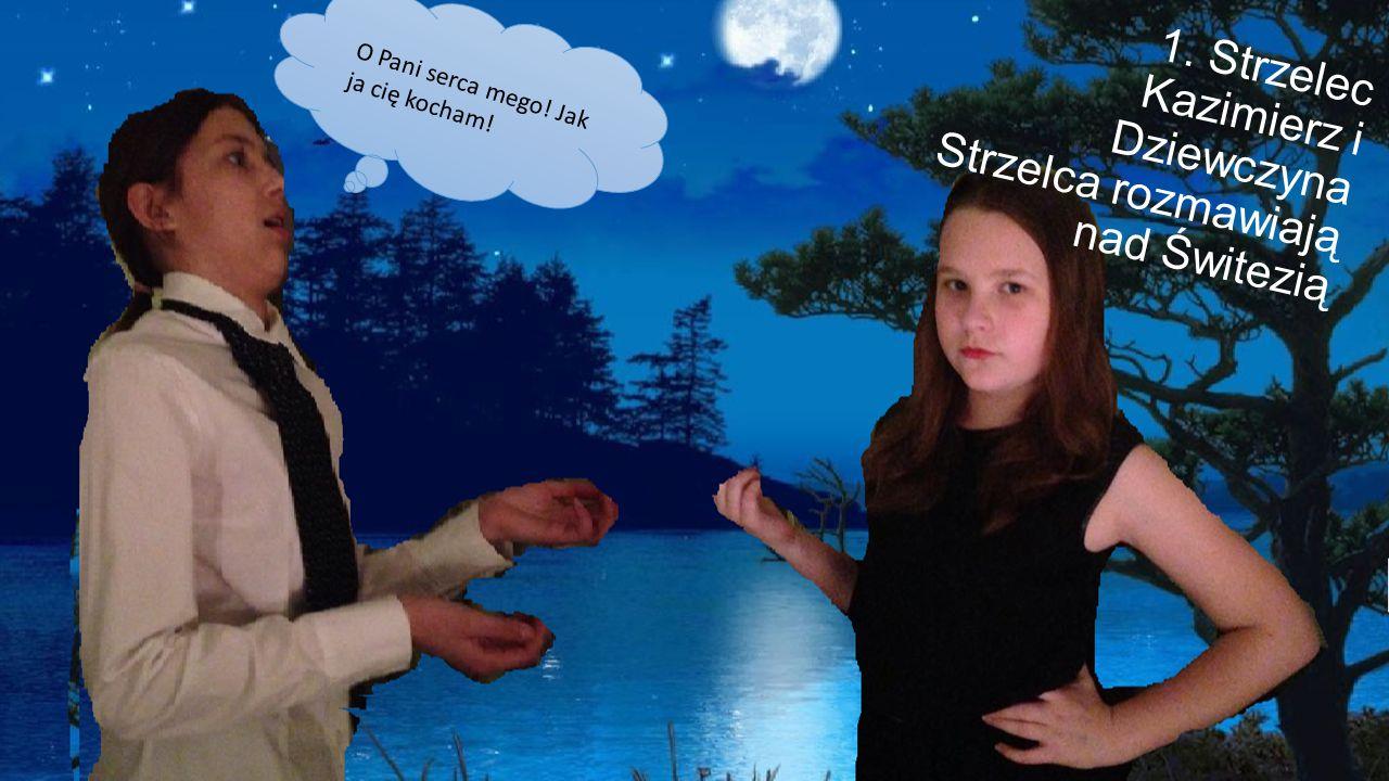 1. Strzelec Kazimierz i Dziewczyna Strzelca rozmawiają nad Świtezią