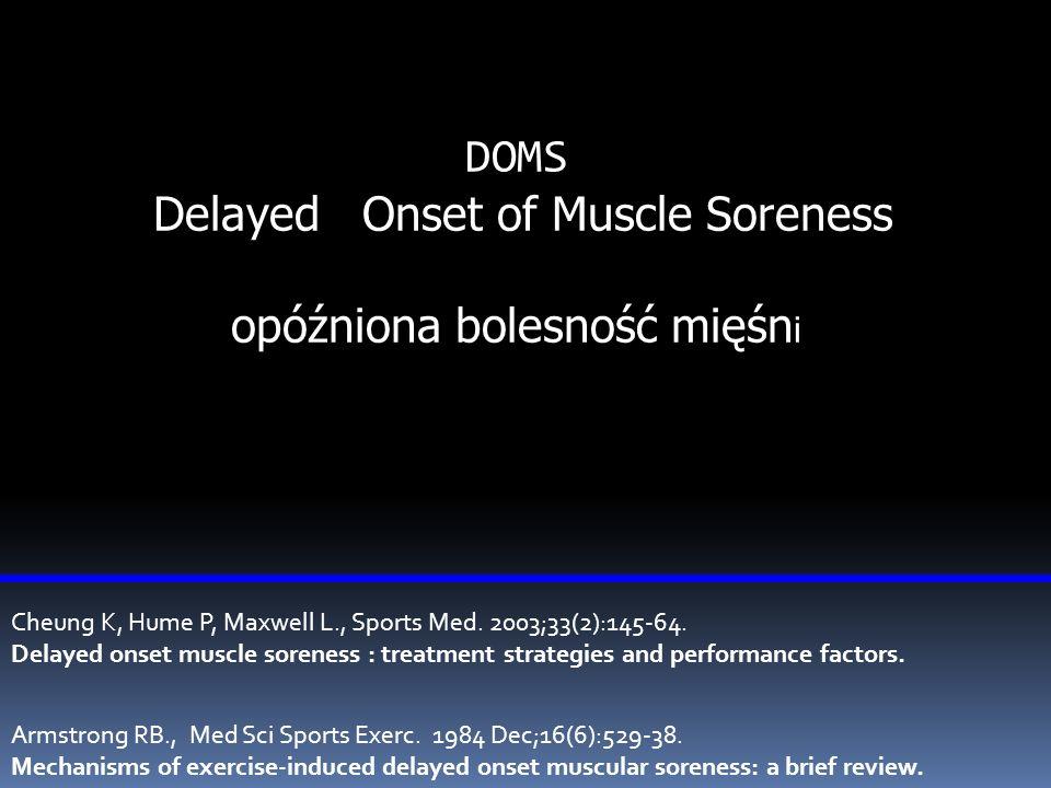 Delayed Onset of Muscle Soreness opóźniona bolesność mięśni