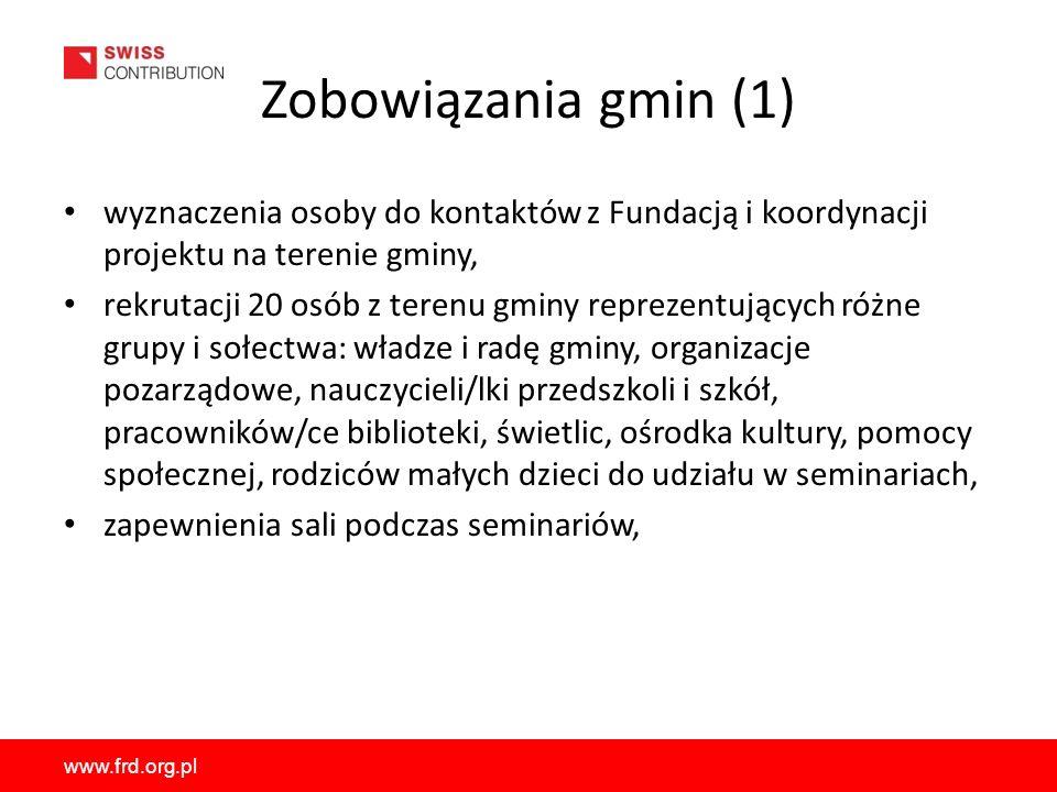 Zobowiązania gmin (1) wyznaczenia osoby do kontaktów z Fundacją i koordynacji projektu na terenie gminy,
