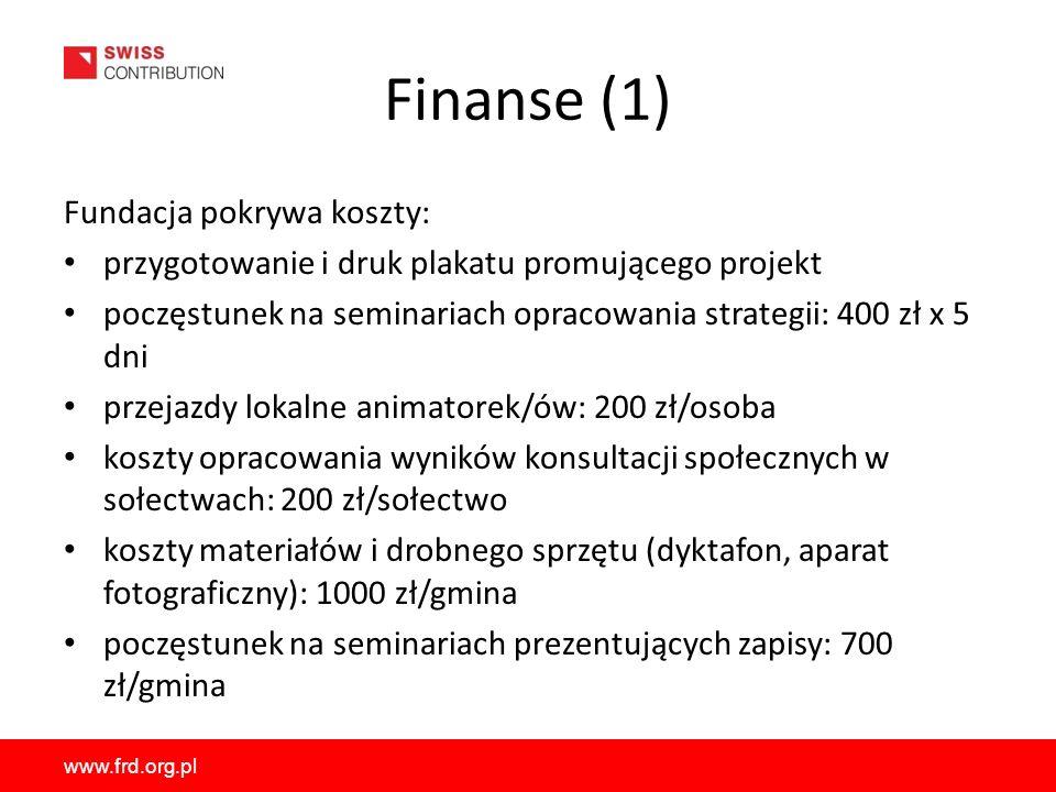 Finanse (1) Fundacja pokrywa koszty: