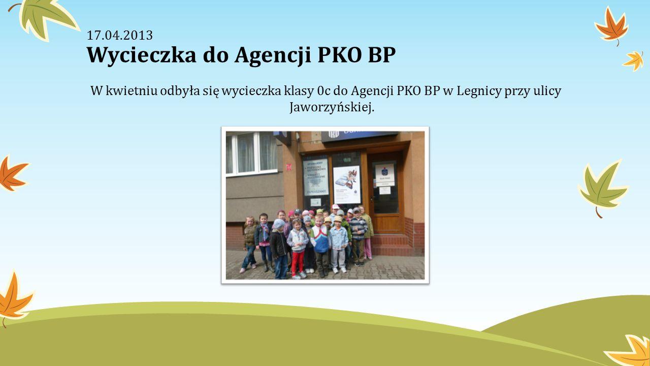 17.04.2013 Wycieczka do Agencji PKO BP