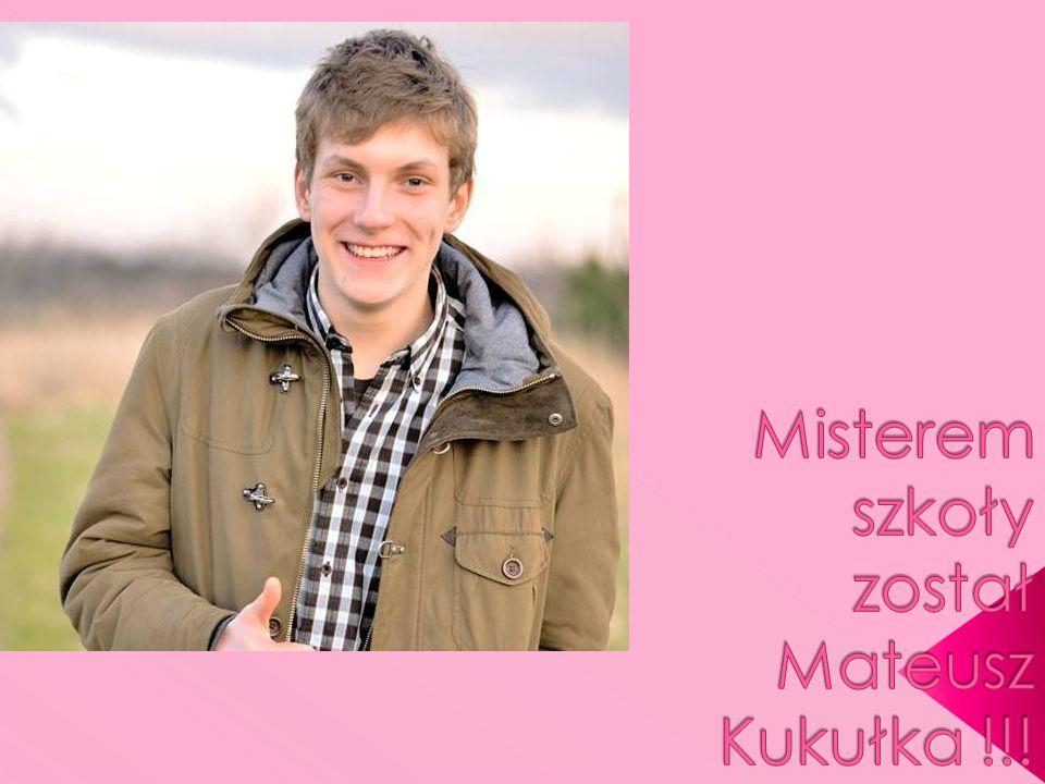 Misterem szkoły został Mateusz Kukułka !!!