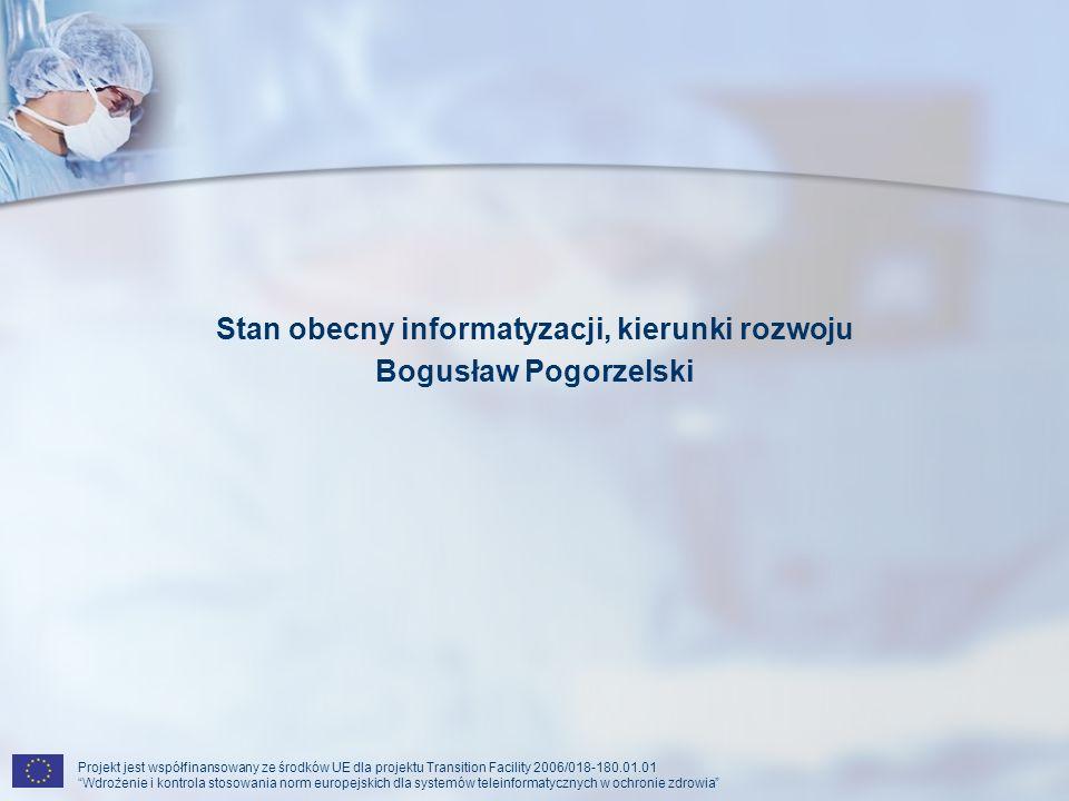 Stan obecny informatyzacji, kierunki rozwoju Bogusław Pogorzelski