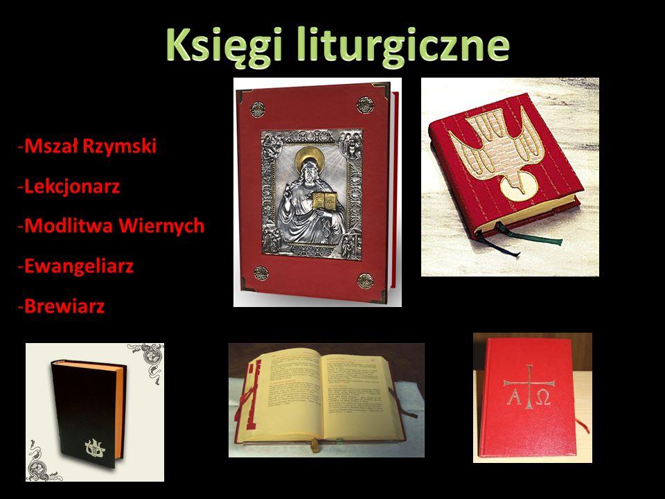Księgi liturgiczne Mszał Rzymski Lekcjonarz Modlitwa Wiernych