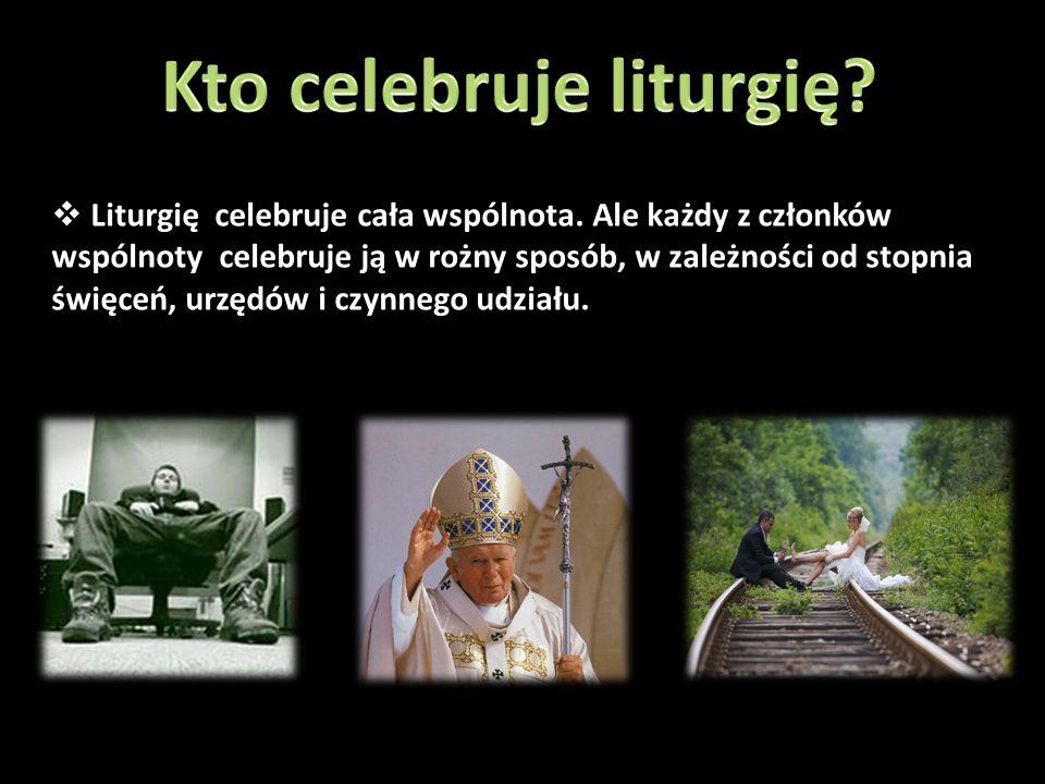 Kto celebruje liturgię
