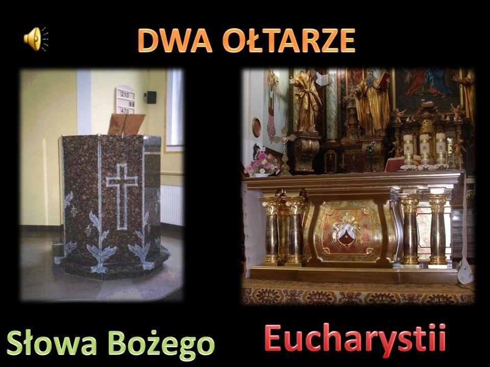 DWA OŁTARZE Eucharystii Słowa Bożego