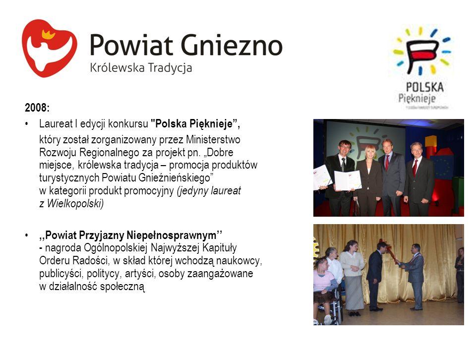 2008: Laureat I edycji konkursu Polska Pięknieje ,