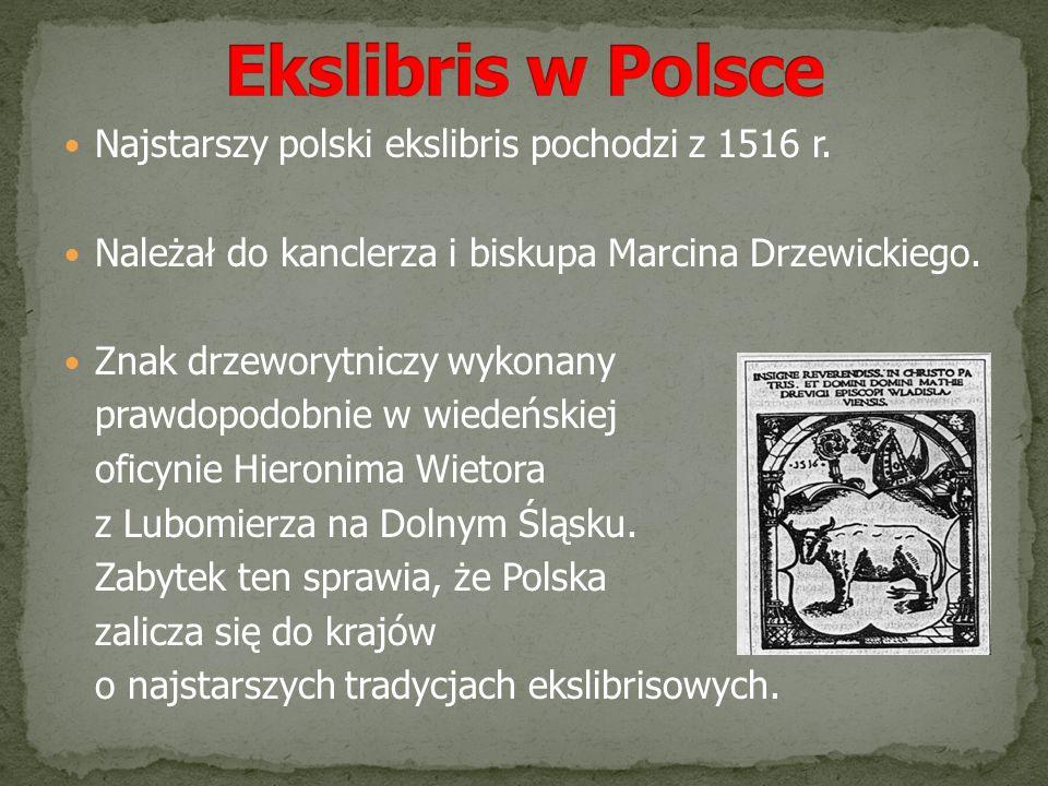 Ekslibris w Polsce Najstarszy polski ekslibris pochodzi z 1516 r.