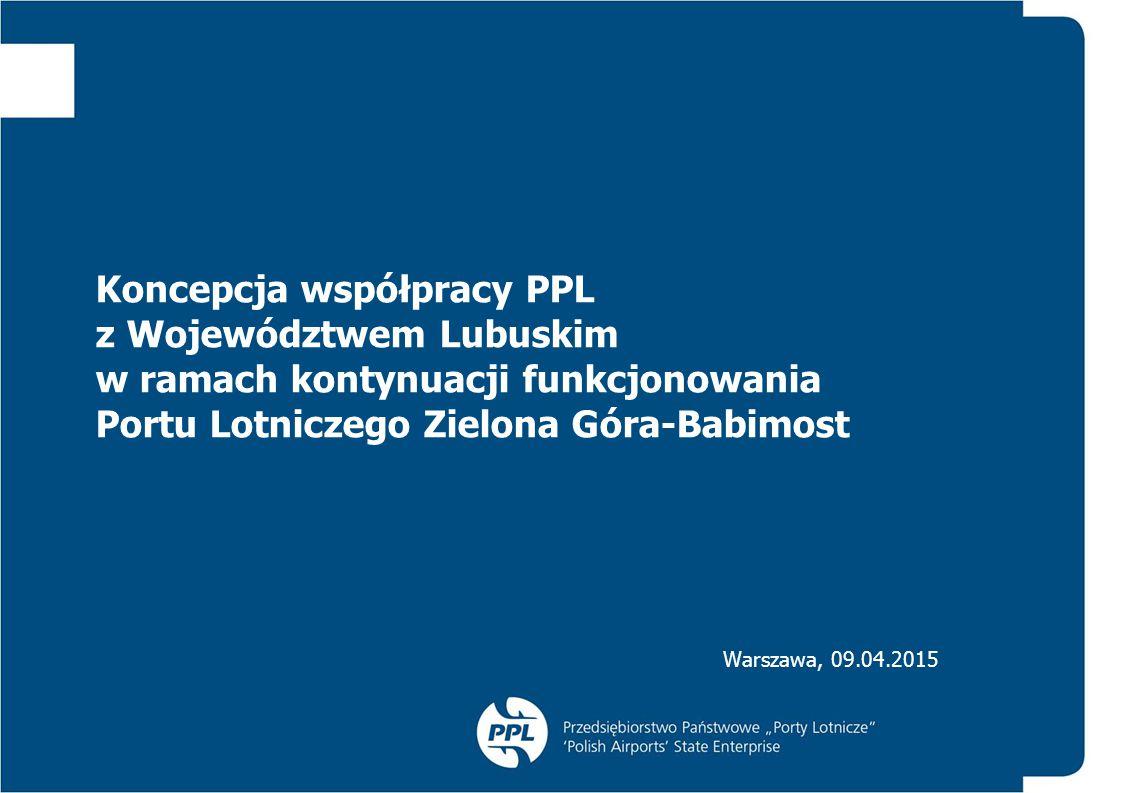 Koncepcja współpracy PPL z Województwem Lubuskim w ramach kontynuacji funkcjonowania Portu Lotniczego Zielona Góra-Babimost