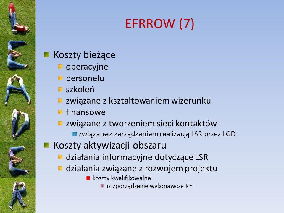 EFRROW (7) Koszty bieżące Koszty aktywizacji obszaru operacyjne
