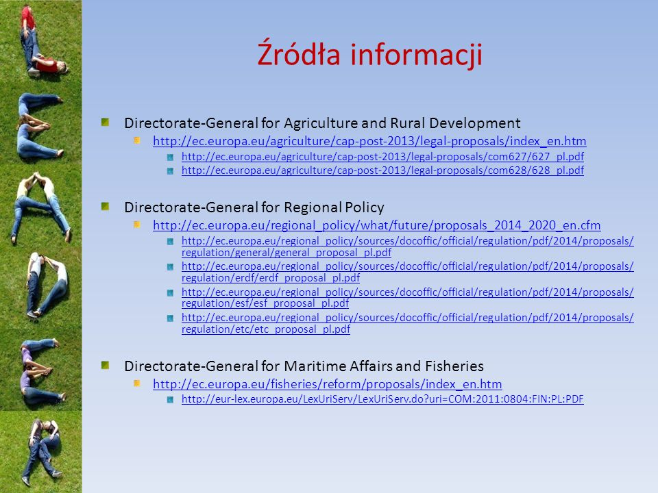 Źródła informacjiDirectorate-General for Agriculture and Rural Development.