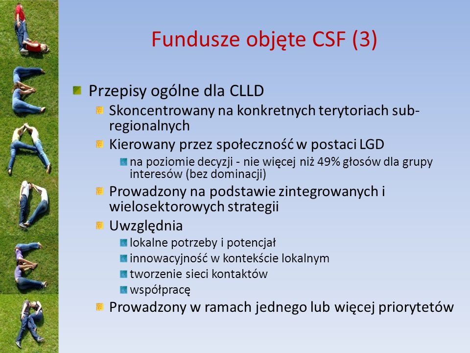 Fundusze objęte CSF (3) Przepisy ogólne dla CLLD