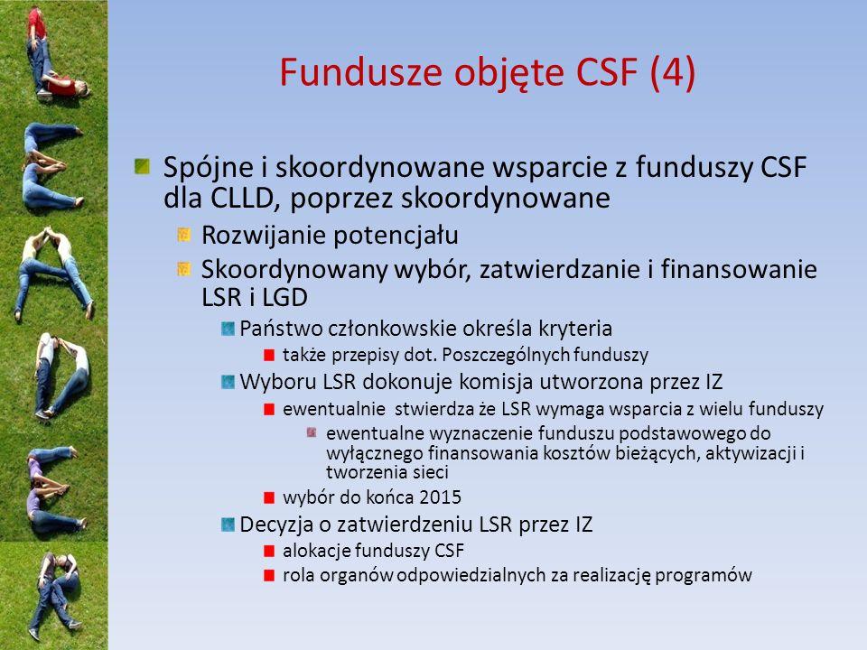 Fundusze objęte CSF (4) Spójne i skoordynowane wsparcie z funduszy CSF dla CLLD, poprzez skoordynowane.