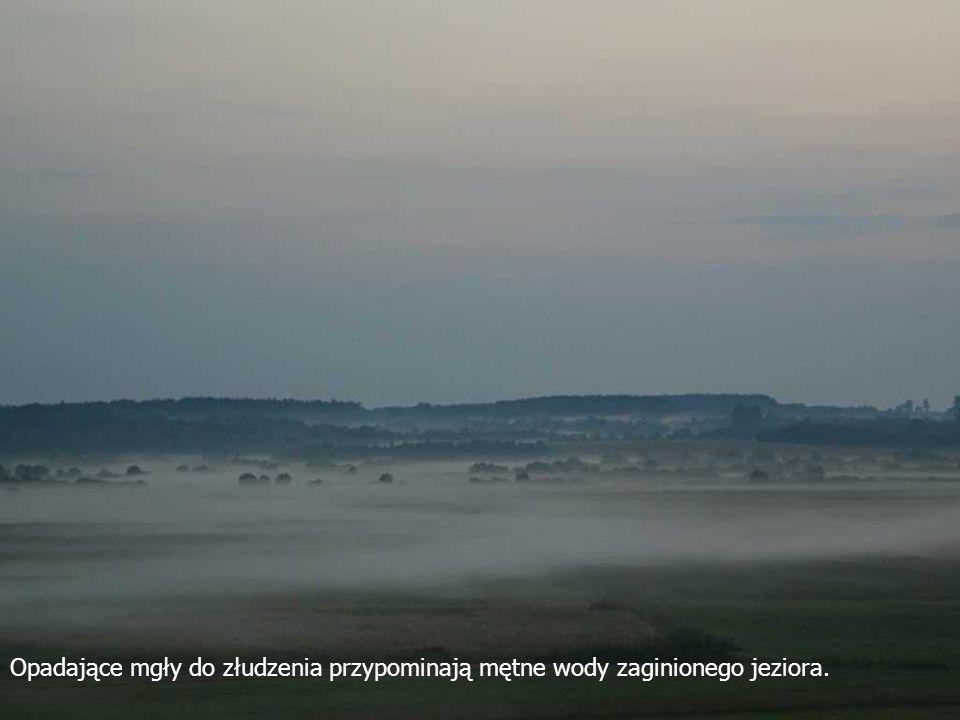 Opadające mgły do złudzenia przypominają mętne wody zaginionego jeziora.