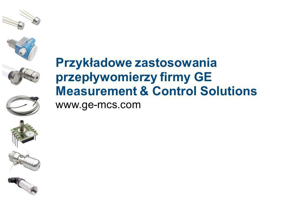 Przykładowe zastosowania przepływomierzy firmy GE Measurement & Control Solutions
