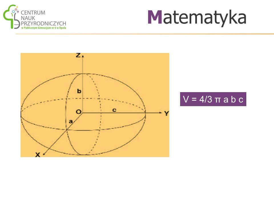 Matematyka V = 4/3 π a b c.