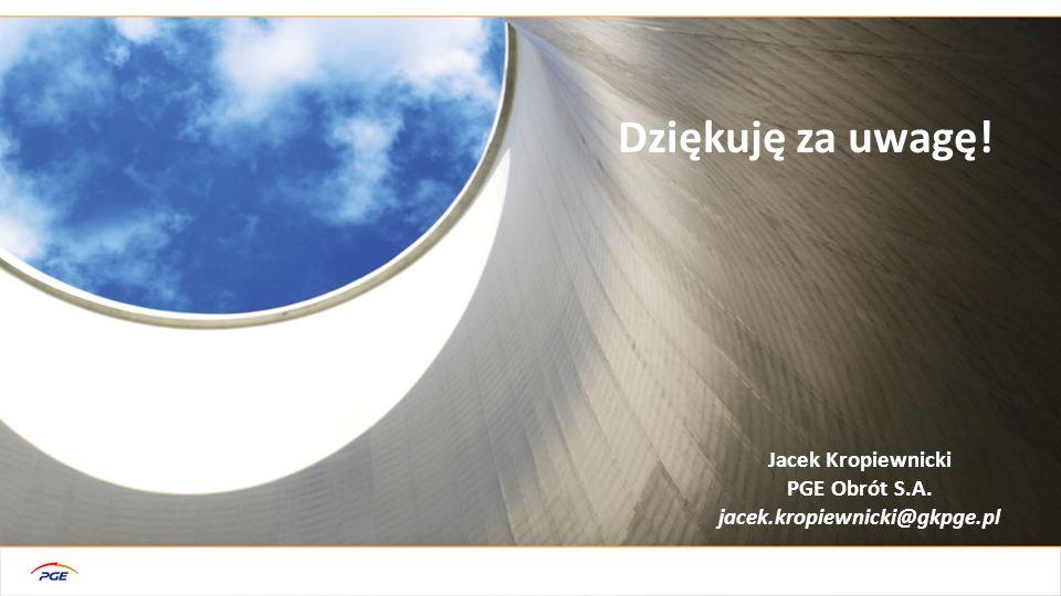 Jacek Kropiewnicki PGE Obrót S.A. jacek.kropiewnicki@gkpge.pl