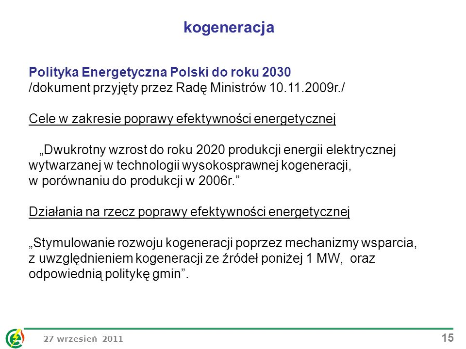 kogeneracja Polityka Energetyczna Polski do roku 2030 /dokument przyjęty przez Radę Ministrów 10.11.2009r./
