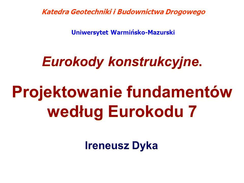 Projektowanie fundamentów według Eurokodu 7