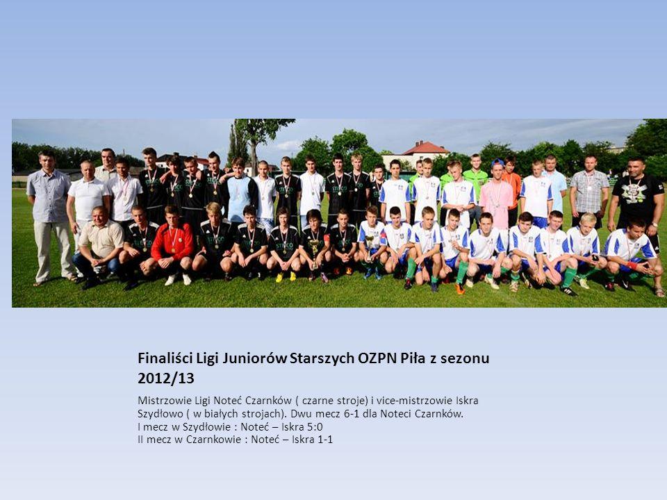 Finaliści Ligi Juniorów Starszych OZPN Piła z sezonu 2012/13