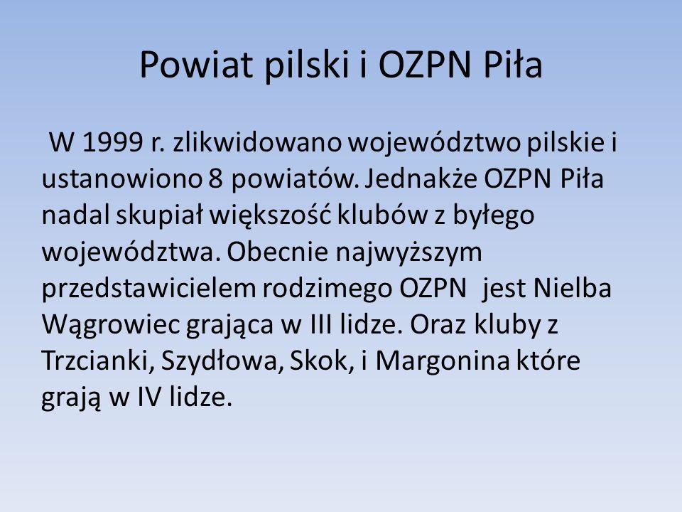Powiat pilski i OZPN Piła