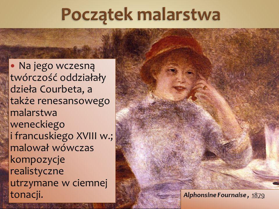 Początek malarstwa Na jego wczesną twórczość oddziałały dzieła Courbeta, a także renesansowego malarstwa weneckiego.