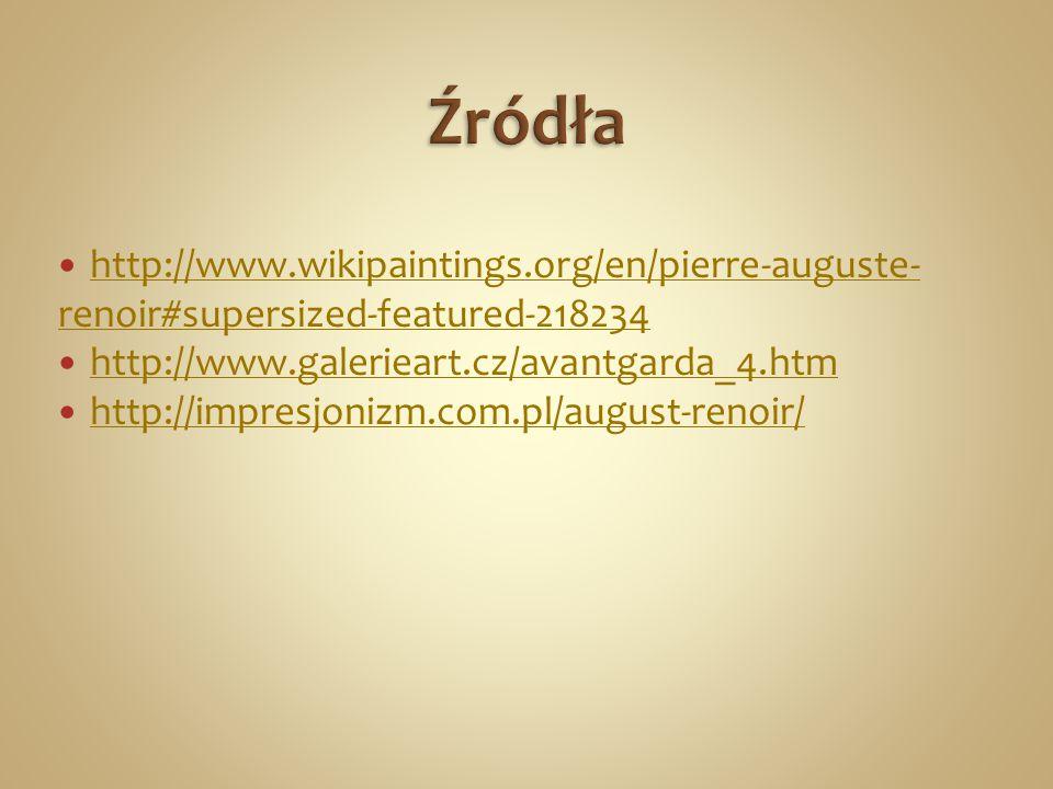 Źródła http://www.wikipaintings.org/en/pierre-auguste-renoir#supersized-featured-218234. http://www.galerieart.cz/avantgarda_4.htm.