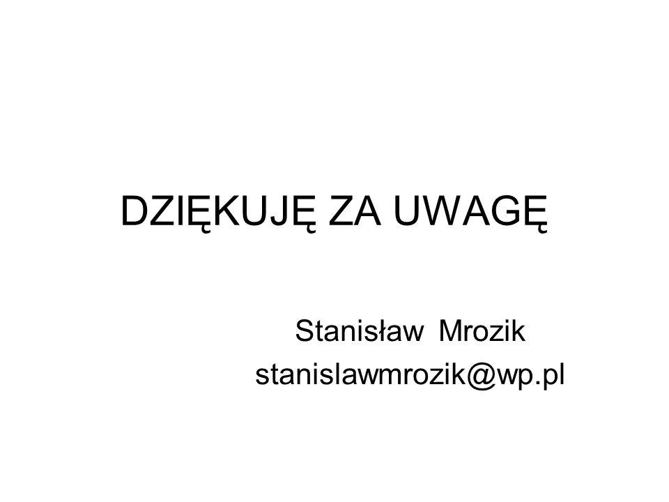 Stanisław Mrozik stanislawmrozik@wp.pl