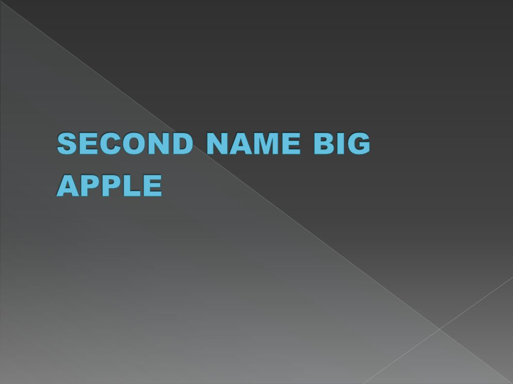 SECOND NAME BIG APPLE