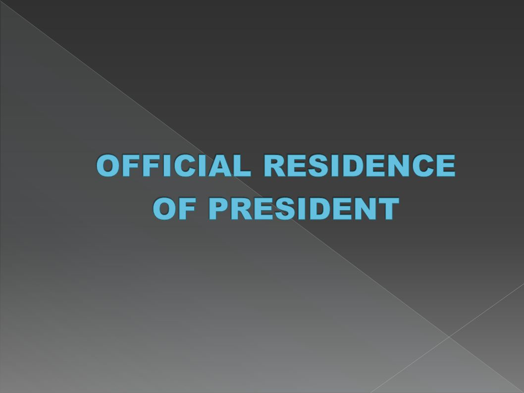 OFFICIAL RESIDENCE OF PRESIDENT