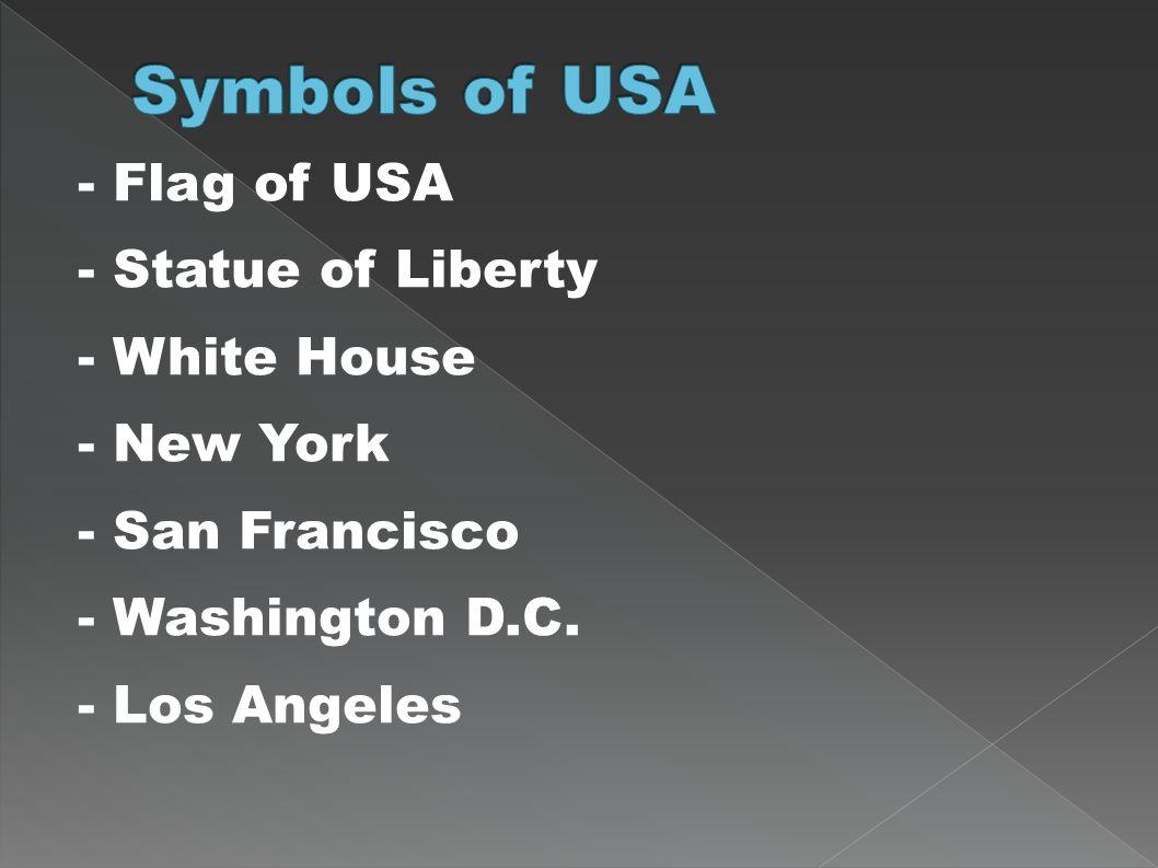 Symbols of USA- Flag of USA - Statue of Liberty - White House - New York - San Francisco - Washington D.C.