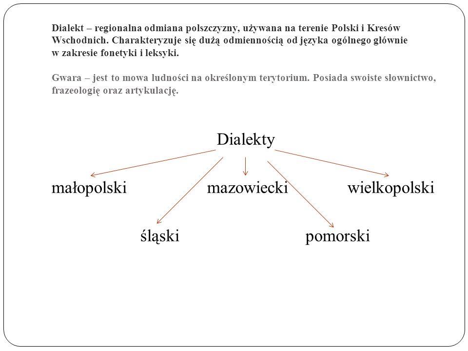 Dialekty małopolski mazowiecki wielkopolski śląski pomorski