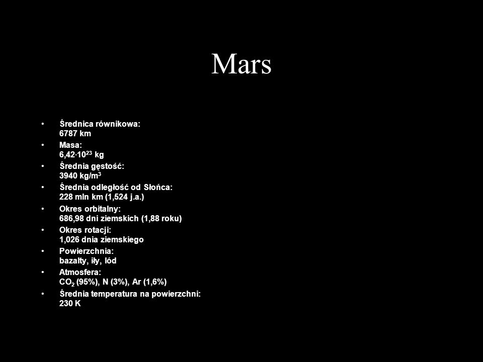 Mars Średnica równikowa: 6787 km Masa: 6,42·1023 kg