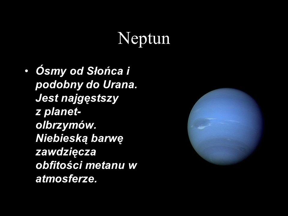 Neptun Ósmy od Słońca i podobny do Urana. Jest najgęstszy z planet-olbrzymów.