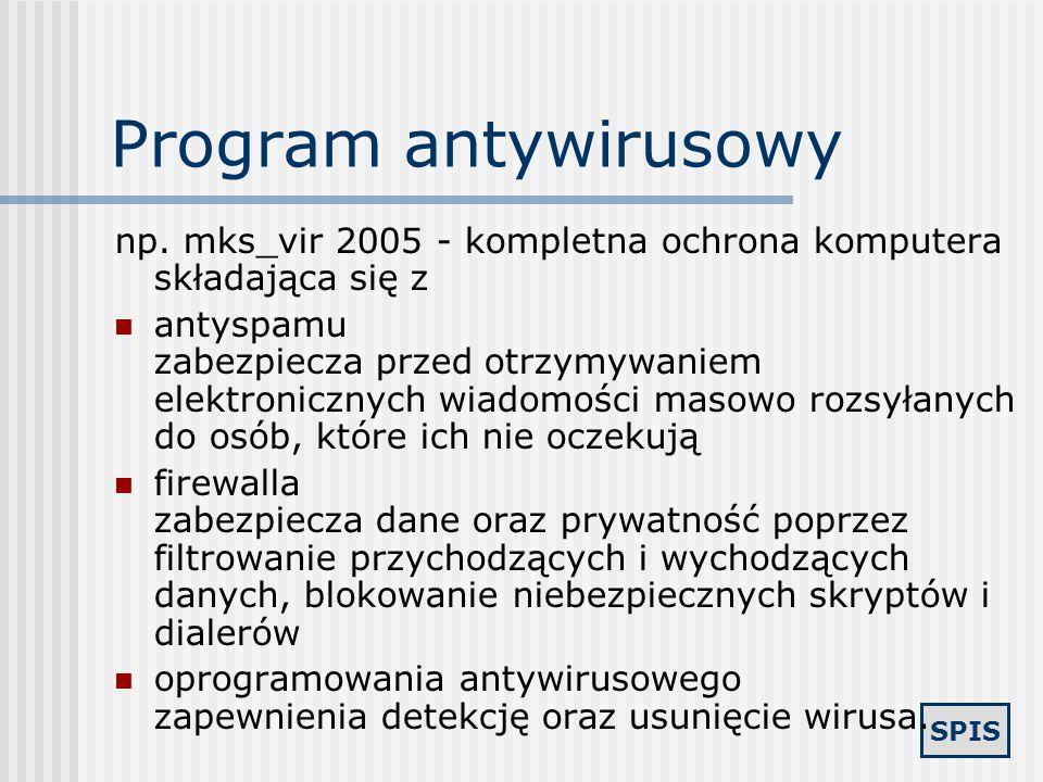Program antywirusowy np. mks_vir 2005 - kompletna ochrona komputera składająca się z.