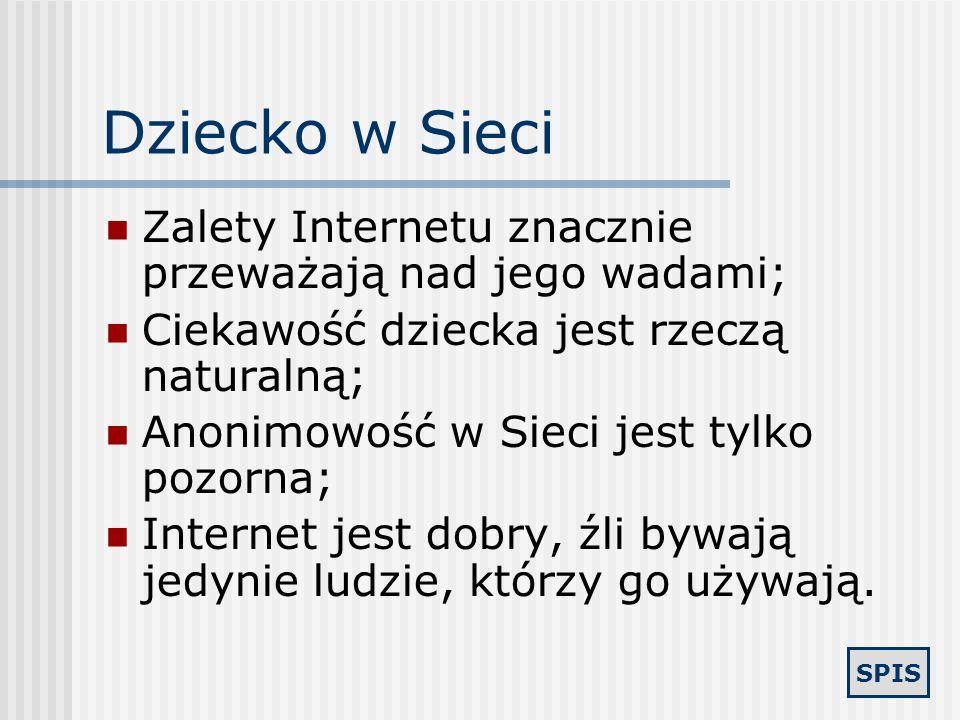 Dziecko w Sieci Zalety Internetu znacznie przeważają nad jego wadami;