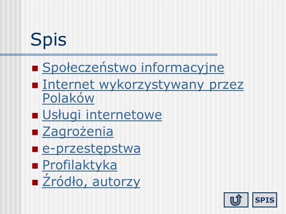 Spis Społeczeństwo informacyjne Internet wykorzystywany przez Polaków