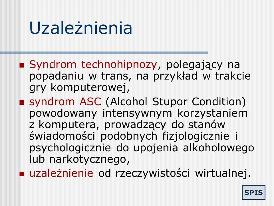 Uzależnienia Syndrom technohipnozy, polegający na popadaniu w trans, na przykład w trakcie gry komputerowej,