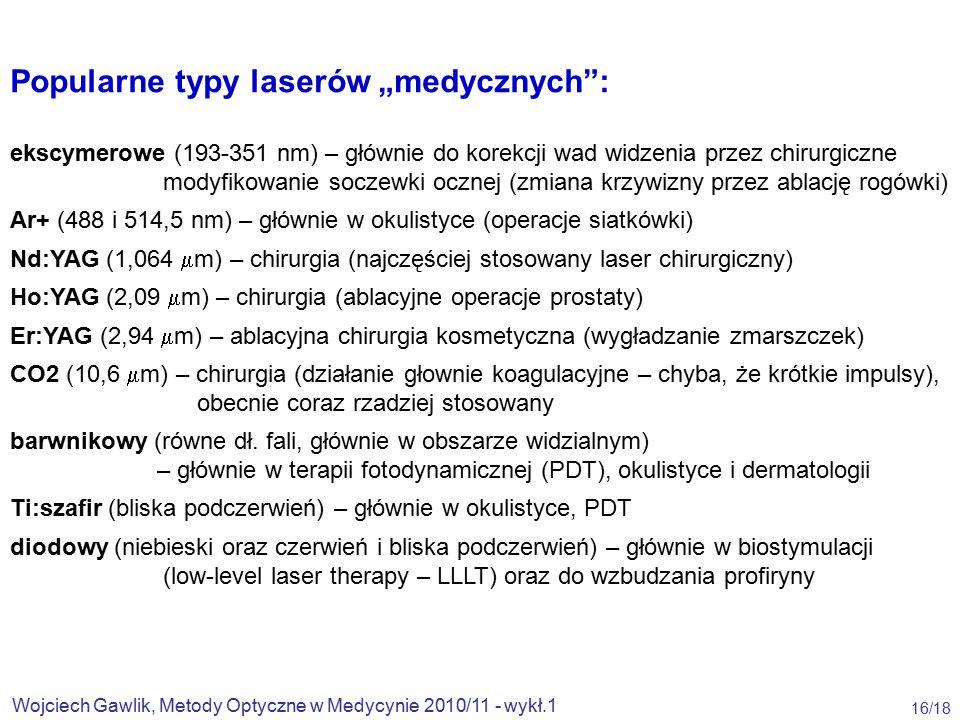 """Popularne typy laserów """"medycznych :"""