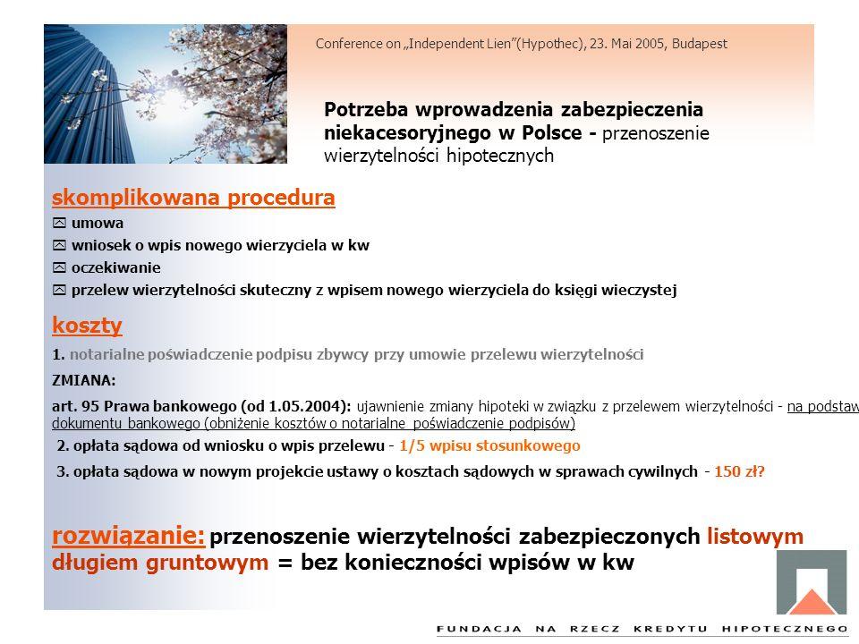 Potrzeba wprowadzenia zabezpieczenia niekacesoryjnego w Polsce - przenoszenie wierzytelności hipotecznych