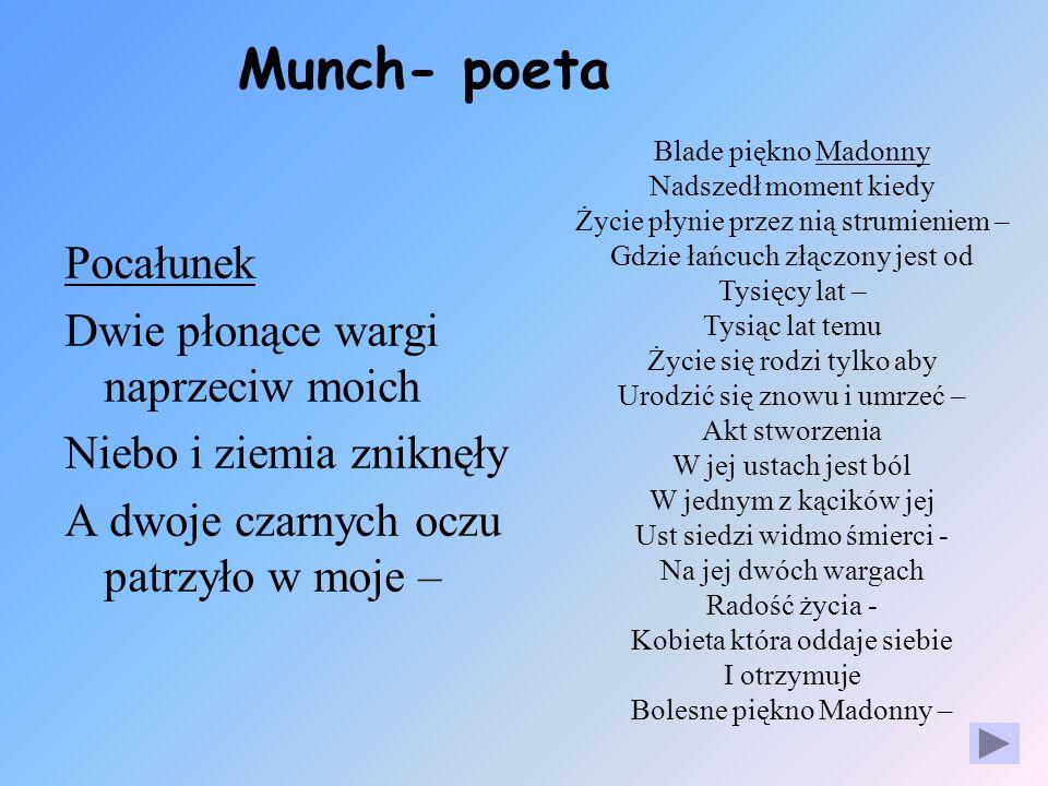 Munch- poeta Pocałunek Dwie płonące wargi naprzeciw moich