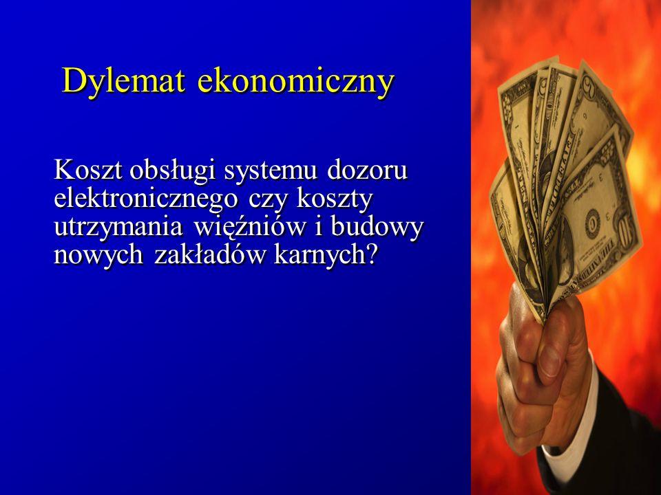 Dylemat ekonomiczny Koszt obsługi systemu dozoru elektronicznego czy koszty utrzymania więźniów i budowy nowych zakładów karnych