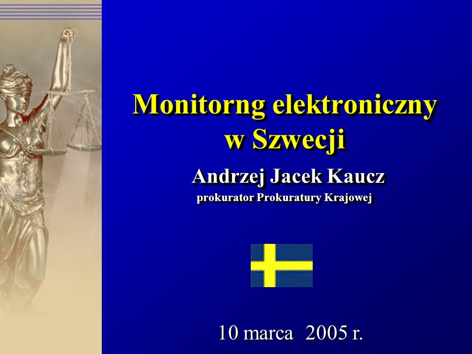Monitorng elektroniczny w Szwecji Andrzej Jacek Kaucz prokurator Prokuratury Krajowej