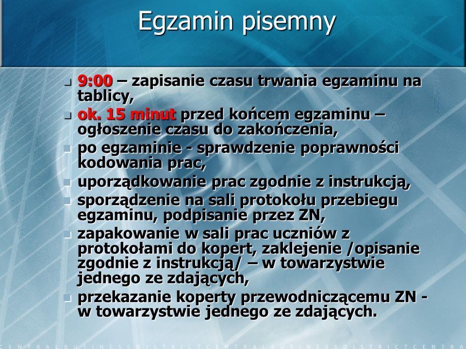 Egzamin pisemny 9:00 – zapisanie czasu trwania egzaminu na tablicy,