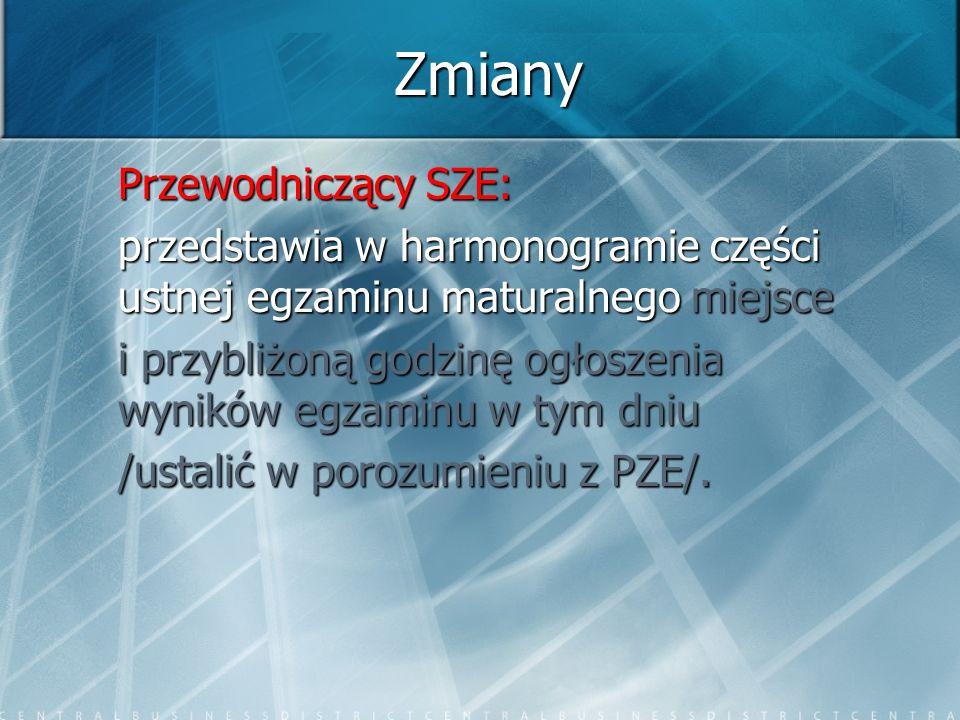 Zmiany Przewodniczący SZE: